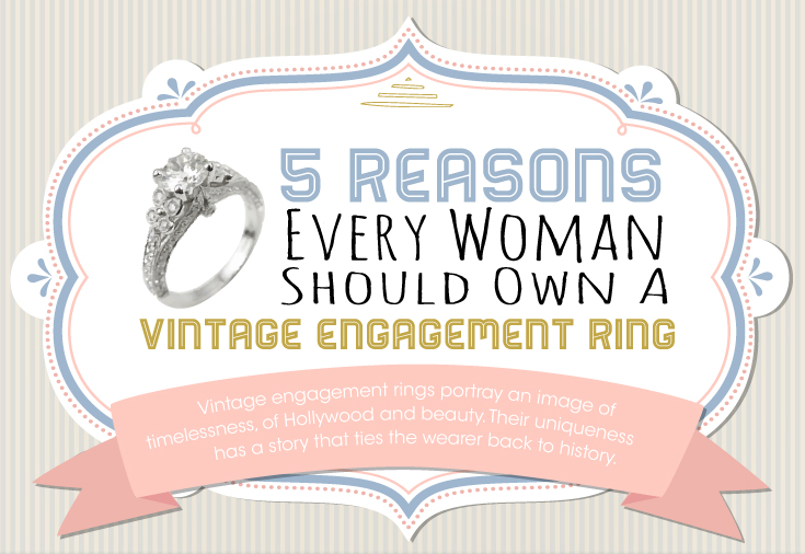 Why Every Woman Should Own a Vintage Engagement Ring